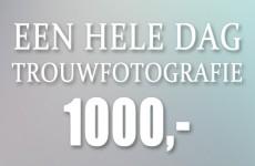 De hele dag Trouwfotografie voor 1000,- euro, doe de Trouwfotografie Cadeau!